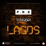 "P.R.E – ""Lagos"" ft. Yung6ix"