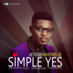 "Jesse Akerele – ""Simple Yes"" (Prod. Skellybeatz)"