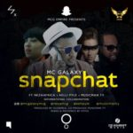 "MC Galaxy – ""Snapchat"" ft. Neza Africa, Kelly Pyle & Musicman TY"