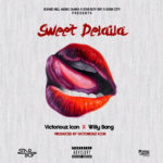 "Victoriouz Icon & Willy Bang  – ""Sweet Delaila"""