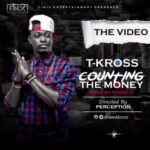 "VIDEO: T-Kross – ""Counting The Money"""