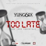 "Yung6ix – ""Too Late"" (One Take Freestyle)"