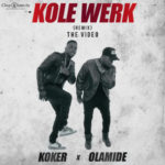 VIDEO: Koker – Kolewerk Remix f. Olamide