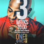 One Africa Music Fest Count Down – 3 Weeks To Go