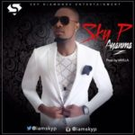 "VIDEO:  Sky P – ""Ayanma"" (Directed by Patrick Elis)"