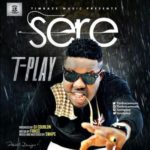 "T-Play – ""Sere"" (Prod. By DJ Coublon)"