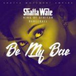 "Shatta Wale – ""Be Ma Bae"" (Prod. By Da Maker)"