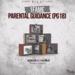"1Fame – ""Parental Guidance"" ft. Medikal & Epixode"
