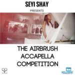 Vote Your Winner For Seyi Shay AirBrush Acapella Competition