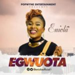 VIDEO: Eniola – Egwuota