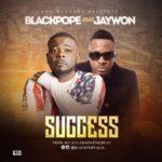Black Pope – Success ft. Jaywon