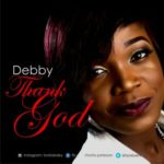 "VIDEO: Debby – ""Thank God"" (Prod. by Teejay Jonartz)"
