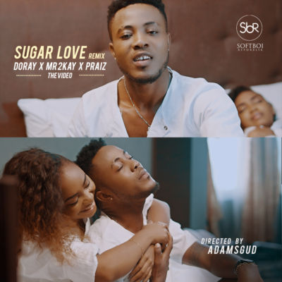 Doray - Sugar Love (Remix) ft. Mr 2kay & Praiz [ART]