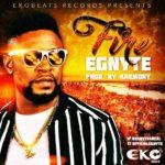 "Egnyte – ""Fire"" (Prod by Harmony)"