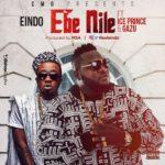 """Eindo – """"Ebe Nile"""" ft. Ice Prince & Gazu (Prod by MSA)"""