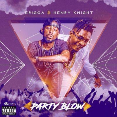 Erigga ft. Henry Knight - Party Blow [ART]
