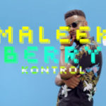"VIDEO: Maleek Berry – ""Kontrol"""