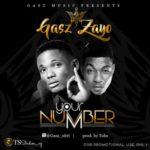 """Gasz x Zayo – """"Your Number"""""""