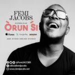 """Femi Jacobs – """"Orun Si"""""""