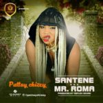 "Pattsy Chizzy – ""Mr Roma"" +  ""Santene"" (Prod. by Reflex Soundz)"