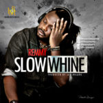 VIDEO: Remmy – Everything Nice f. Runtown + Slow Whine