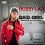 Robbylaw -Bad girl