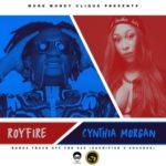 Royfire – Cynthia Morgan