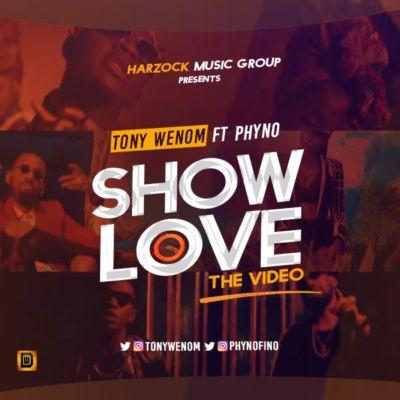 Tony Wenom Show Love