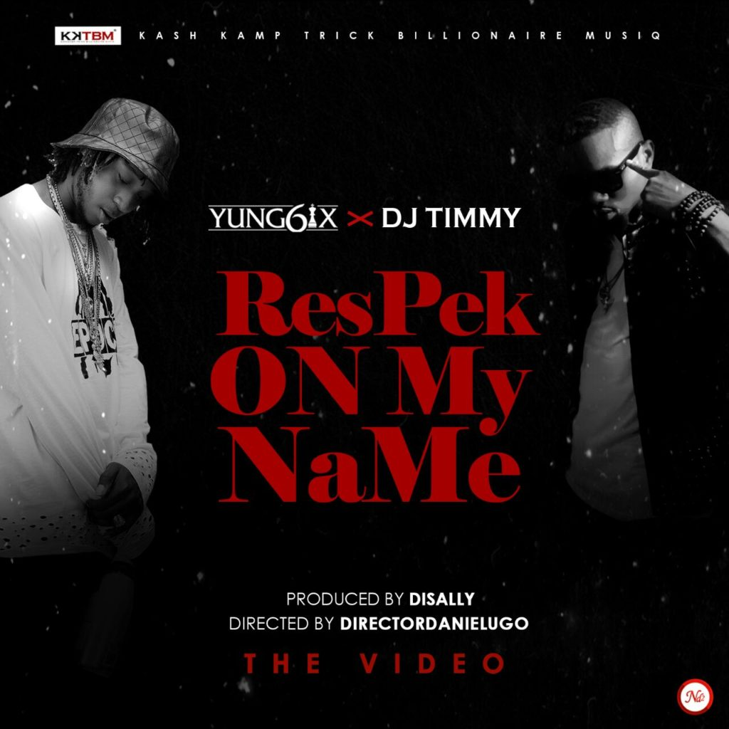Yung6ix x DJ Timmy - Respek On My Name [ART]