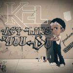 """Kel – """"Act Like You Do"""""""