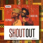 "DJ Spinall & Wande Coal – ""Shoutout"" (Trap Remix)"