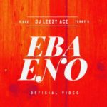 "VIDEO: DJ Leezy Ace – ""Ebaeno"" ft. Terry G & Sgee"