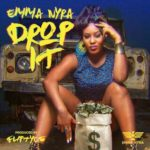 "Emma Nyra – ""Drop It"" (Prod. By Fliptyce)"