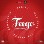"Reminisce  – ""Feego"" (Cypher Sessions Vol. 2) ft. Seriki, Ola Dips & Ice Prince"