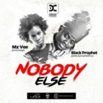 "MzVee – ""Nobody Else"" ft. Black Prophet"
