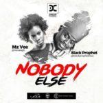 "MzVee – ""Nobody Else"" ft. Black Prophet"