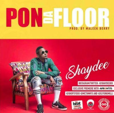 shaydee-–-pon-da-floor-prod-maleek-berry