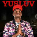 Yusluv – Pray for Blessing (Prod By Ultim8)