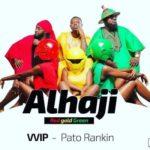 "VVIP – ""Alhaji"" ft. Patoranking (Prod. By Masta Garzy)"