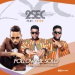 "2sec – ""Follow Me Solo ( Remix)"" f. Phyno ( Prod. DJ Coublon)"
