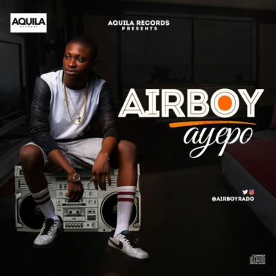 Download Song] Airboy - 'Ayepo' - TooXclusive | MP3