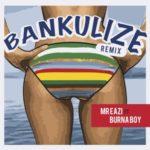 httptooxclusivecomwp-contentuploads201609Bankulize-Remix-feat-Burnaboy-Single-150x150jpg