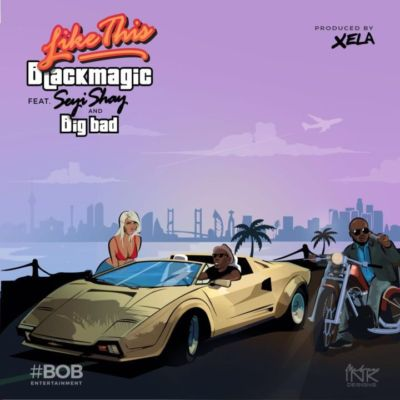 blackmagic-like-this-ft-seyi-shay-big-bad-art