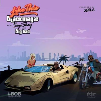 blackmagic-like-this-ft-seyi-shay-big-bad-art