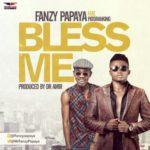 """Fanzy Papaya – """"Bless Me"""" f. Patoranking ( Prod. By Dr Amir)"""