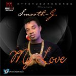 VIDEO: Smooth G – My Love