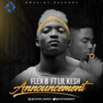 "VIDEO PREMIERE: FLEX-B  – ""Announcement"" f. Lil Kesh"