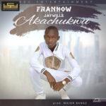 """Frankow – """"Akachukwu"""" f. Jaywillz (Prod. by Major Bangz)"""