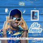 "Ayex – ""She Knows"""