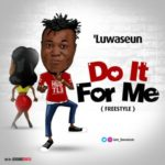 'Luwaseun – Do It For Me (Freestyle)
